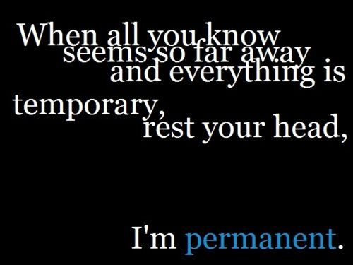 """David Cook - """"Permanent"""". He wrote it about his brother who was battling (and died of) cancer."""