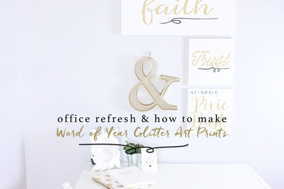 Office Refresh & How To Make Word Of The Year Glitter Art Prints