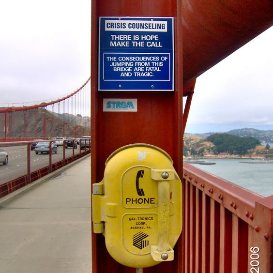 There is hope - Make the Call. Golden Gate Bridge #theseotherlifes ...