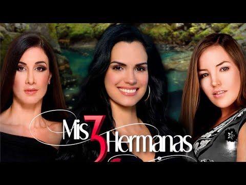 Mis 3 Hermanas Episodio 1 Scarlet Ortiz Y Ricardo Alamo Telenovelas Rctv Youtube 3 Hermanos Tres Hermanas Telenovela