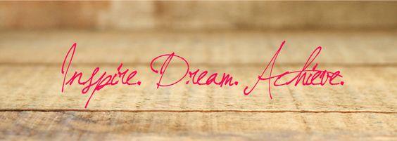 Inspire. Dream. Achieve