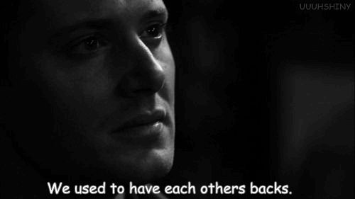 """""""We used to have each others backs.""""  S04E14 Sex And Violence"""