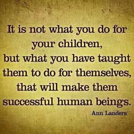 Teach your children independence