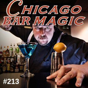 """213: Chicago's Magic Bars and Lounges- A """"two-fer"""" with the producers of the new Chicago Magic Lounge plus close-up performer and Chicago magic bar historian and author, Bill Weimer."""