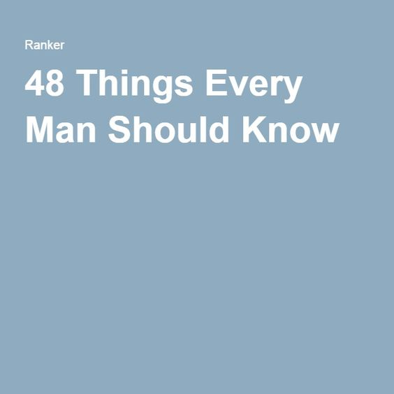 48 Things Every Man Should Know