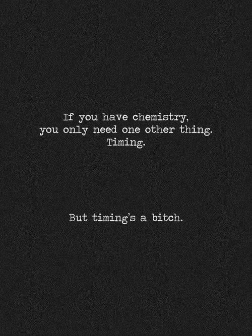 It's really more than just timing... although timing is a bitch sometimes...
