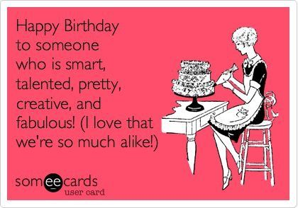 Pin by Ashley Meagan on ECARDS Pinterest – Some E Cards Birthday