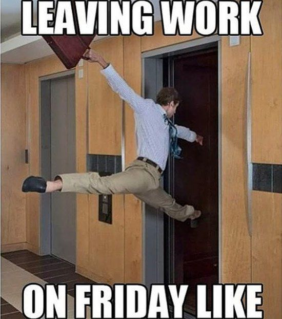 Here are the top 10 funniest 'Leaving work on Friday memes' you should be using on social media to announce your exit from that place of madness called work.: