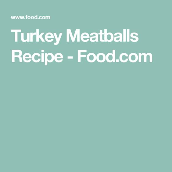 Turkey Meatballs Recipe - Food.com