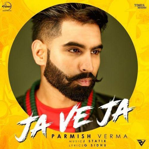 Ja Ve Ja Parmish Verma Mp3 Song Download Riskyjatt Com With