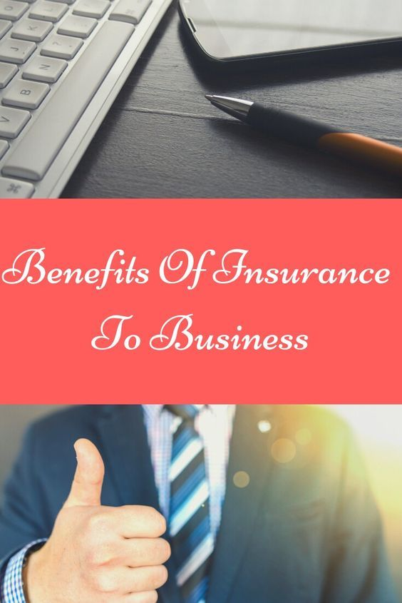 Benefits Of Insurance To Business With Images Business