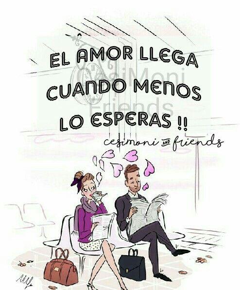 El Amor Llega Cuando Menos Lo Esperas Amor Amor Verdadero Frases De Amor