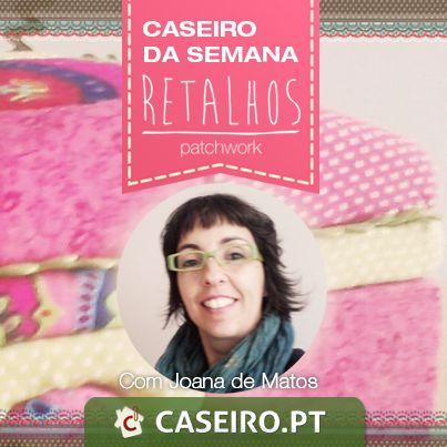 Entrevista #CaseirodaSemana a Joana de Matos, da Retalhos, no #caseiropt