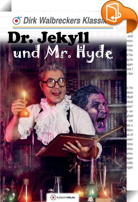 Dr. Jekyll und Mr. Hyde    ::  Welches Geheimnis rankt sich um den unheimlichen Mr. Hyde, bei dessen Anblick dem Anwalt Utterson das Grauen kommt? Wieso benimmt sich Dr. Jekyll, der sympathische Klient von Utterson, in letzter Zeit so merkwürdig? Gibt es so etwas wie ein Doppelleben, ein Leben in zwei Körpern oder eine Spaltung der Persönlichkeit in ein Gut und ein Böse? Robert Louis Stevenson schrieb diesen Psychothriller 1886 – er ist in zahlreichen Ländern ein Klassiker für Jung und...