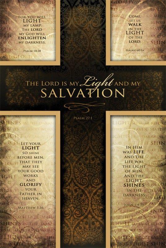 Light and Salvation {Psalm 27:1} {Psalm 18:28} {Isaiah 60:1a} {Matthew 5:16} {John 1:4-5a}