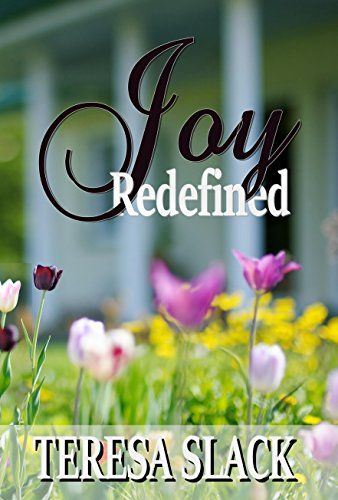Joy Redefined: A Novel by Teresa Slack http://www.amazon.com/dp/B017WLY40Q/ref=cm_sw_r_pi_dp_Ft1Vwb115S142