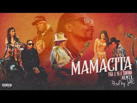 Tyga Yg Santana Mamacita Remix Ft Snoop Dogg 50 Cent Official Audio Prod By Jae Youtube Tyga Snoop Dogg Dogg