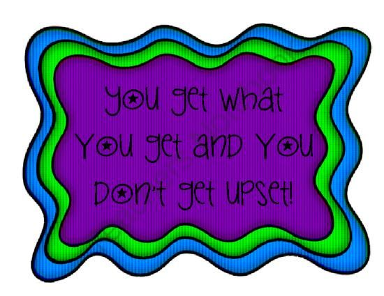 You Get What You Get and You Dont Get Upset Poster from Second Grade Superstars on TeachersNotebook.com (1 page)