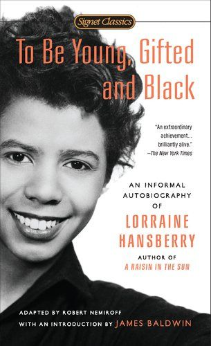 To Be Young, Gifted and Black (Signet Classics) by Lorraine Hansberry