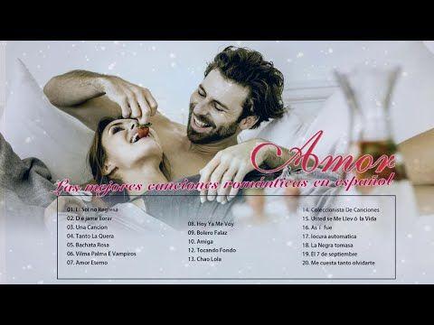 Las 100 Mejores Canciones Romanticas De Todos Los Tiempos En Español Youtube Canciones Románticas Canciones Romanticas En Español Mejores Canciones