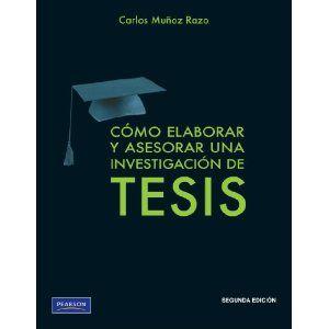 Muñoz Razo, Carlos. Cómo elaborar y asesorar una investigación de tesis