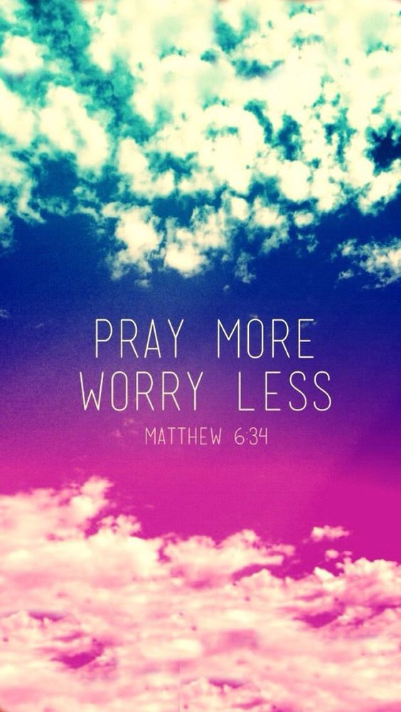 Pray More, Worry Less. iPhone Wallpapers Quotes & Words ...