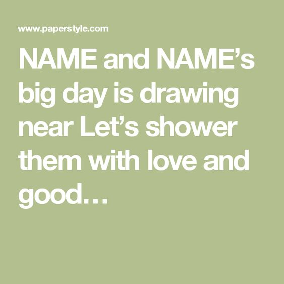 NAME and NAME's big day is drawing near Let's shower them with love and good…