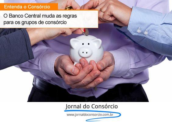 O Banco Central aprimora e muda as regras para o grupo de consórcio. Veja: http://goo.gl/cu2nXC