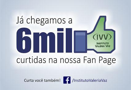 Já são mais de 6 mil curtidas na nossa Fan Page, 6 mil novos amigos!  Muito Obrigado. Emoticon wink  Curta nossa FAN PAGE https://www.facebook.com/InstitutoValeriaVaz Conheça nossos CURSOS http://institutovaleriavaz.com.br/cursos/