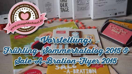 Vorstellung Stampin' Up! Frühling-/Sommerkatalog 2015 und Sale-A-Bration...