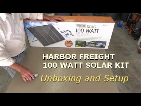 Harbor Freight 100 Watt Solar Kit Unboxing And Setup Youtube Solar Kit Unboxing Solar