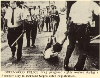 Greenwood, Mississippi 1964  |  police drag pregnant Civil Rights Worker during a Freedom Day to increase Negro Voter Registration 1964.