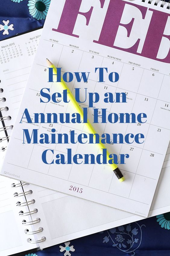 How To Set Up an Annual Home Maintenance Calendar
