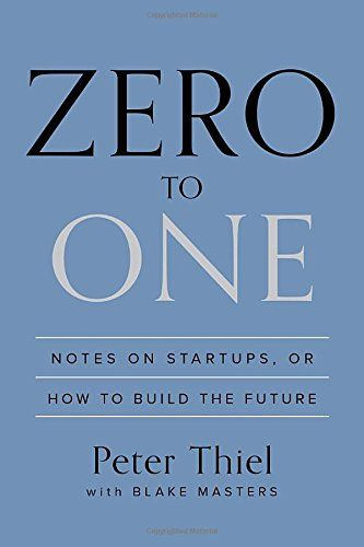 """Peter Thiel--a great inspiration and a solid book -  """"Zero to One: Notes on Startups, or How to Build the Future"""""""