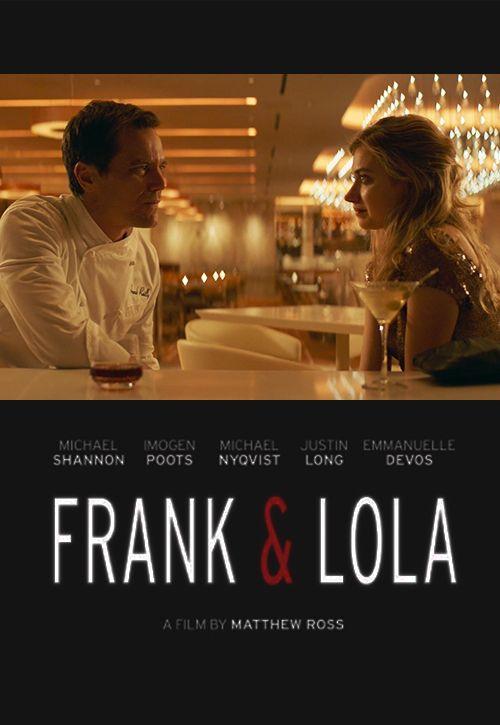 Deauville 2016/ Frank et Lola de Matthew M. Ross, avec Michael Shannon et Imogen Poots. Pas encore de date de sortie en France.