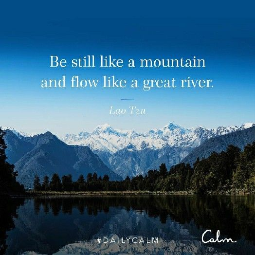 Calm Image By Corinne Ranquist River Quotes Daily Calm Calm Quotes