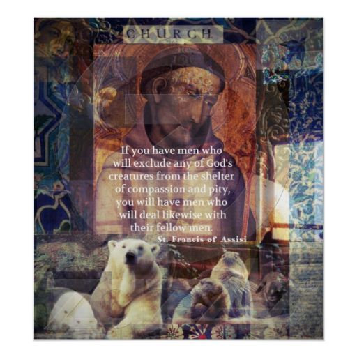 st francis of assisi quote about animals posters st francis of assisi francis