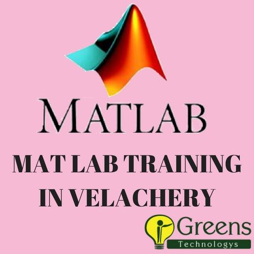 Greens Technology Is The Best Matlab Training With 100 Placement Institute In Velachery Chennai We Offering Matlab Trai Lab Training Train Corporate Training