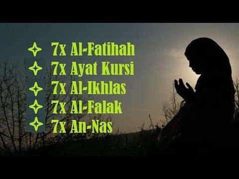 7x Al Fatihah 7x Ayat Kursi 7x Al Ikhlas 7x Al Falak 7x