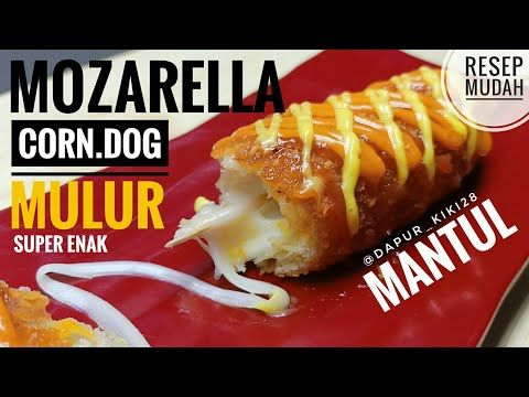 Cara Membuat Mozarella Corn Dog Yang Super Enak Dan Mulur Youtube