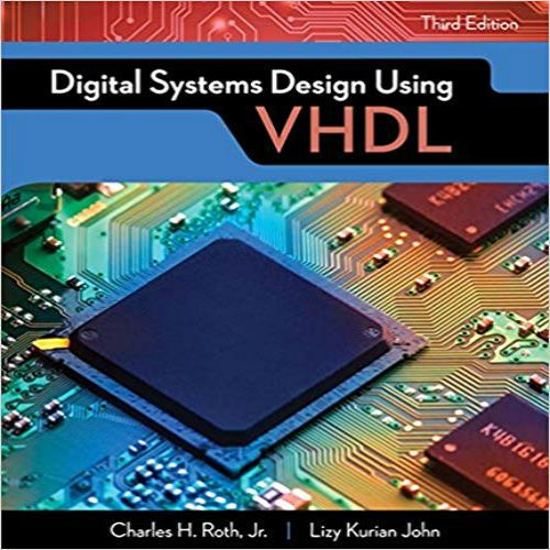 Digital Systems Design Using Vhdl 3rd Edition By Roth John