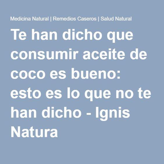Te han dicho que consumir aceite de coco es bueno: esto es lo que no te han dicho - Ignis Natura