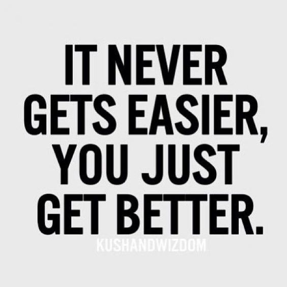 """Don't ditch your fit goal: fitness motivation.  """"It never gets easier, you just get better."""" #Quote #Fitness #Inspiration"""