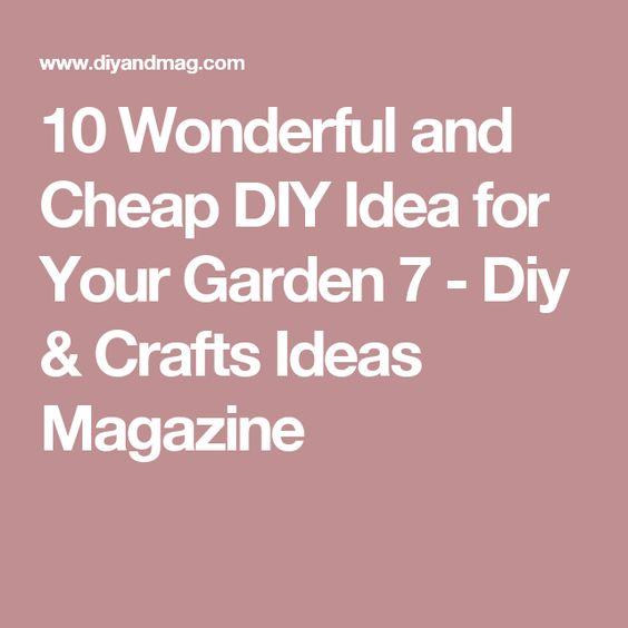 10 Wonderful and Cheap DIY Idea for Your Garden 7 - Diy & Crafts Ideas Magazine