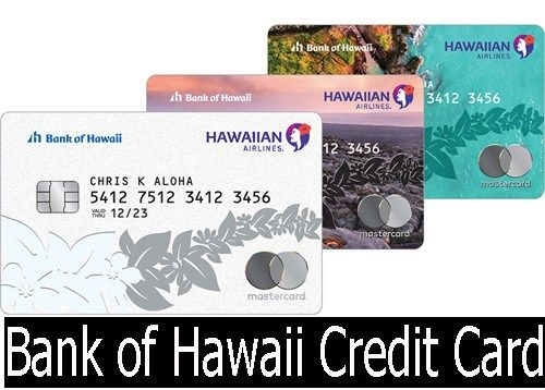 Bank Of Hawaii Credit Card Application And Review With Images