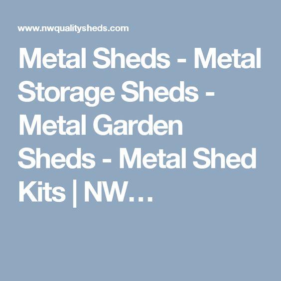 Metal Sheds - Metal Storage Sheds - Metal Garden Sheds - Metal Shed Kits | NW…