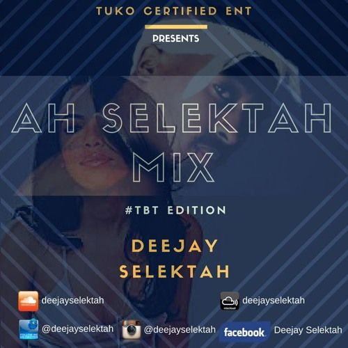 AH SELEKTAH VIDEO MIX - #TBT EDITION - AUDIO by DEEJAY SELEKTAH on SoundCloud