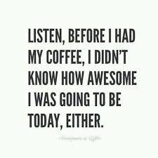 Resultado de imagen para coffee quotes