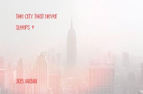 the city that never sleeps - Miami
