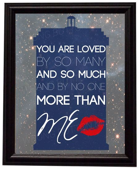 "Doctor Who 11th Doctor River Song Quote ""You are loved. By so many and so much, and by no one more than me"" Art Print"